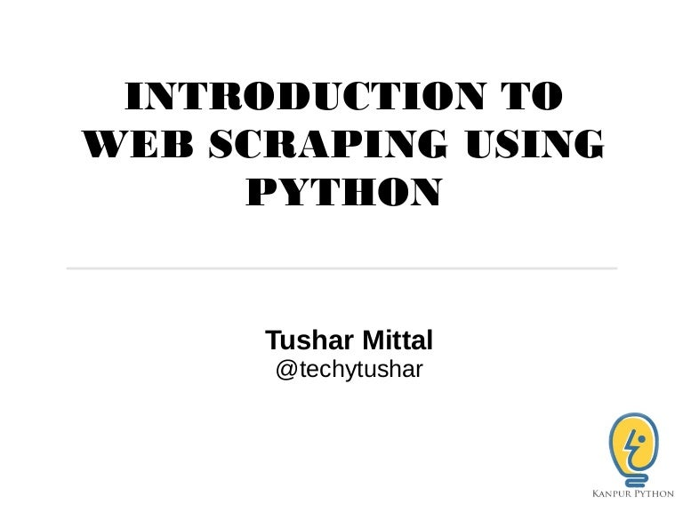 Introduction to Web Scraping using Python and Beautiful Soup