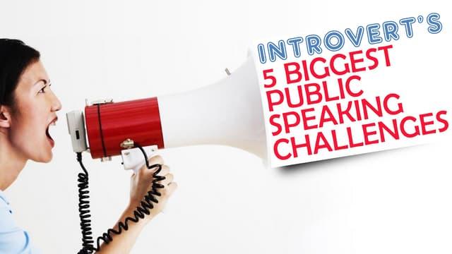 Introvert's 5 Biggest Public Speaking Challenges