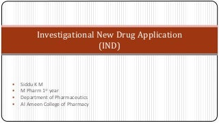 Investigational new drug application (ind)