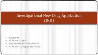 Investigational new drug application (ind)