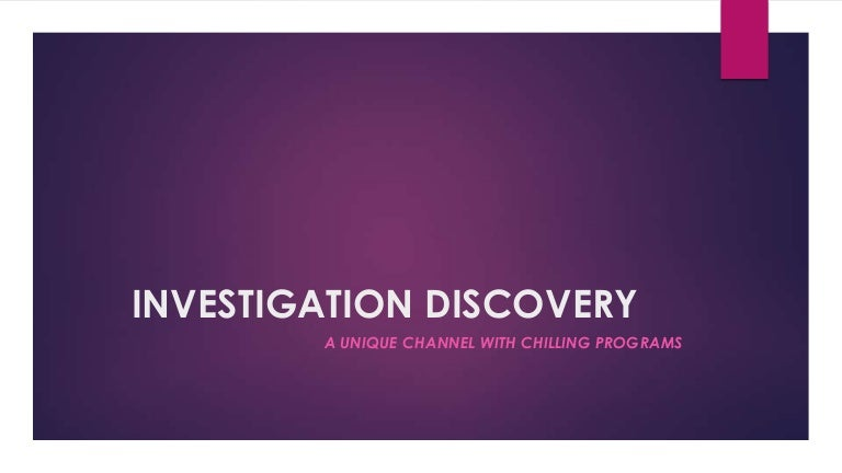Investigation Discovery Un Canal Pionera