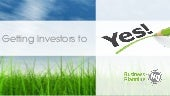 Investor ready - Getting Investors to Yes