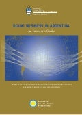 Doing Business in Argentina. Investor's guide