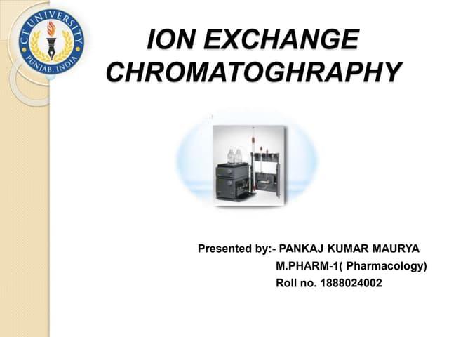 Ion exchange chromatoghraphy