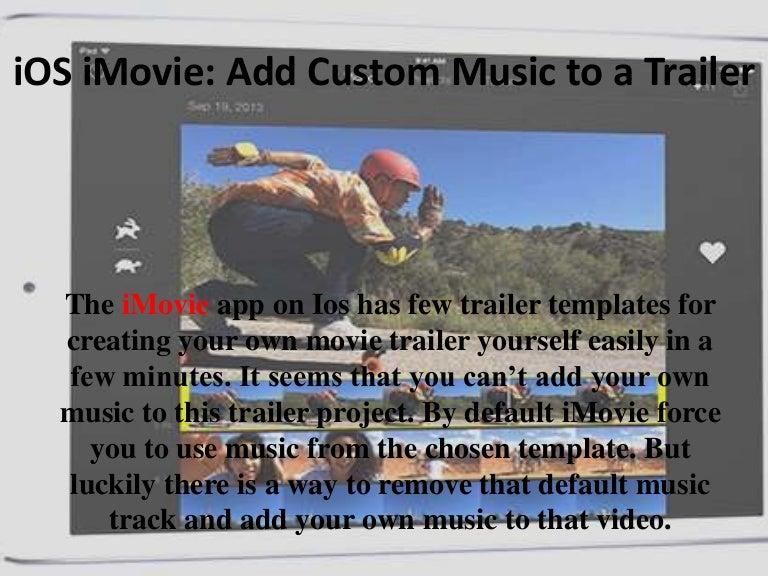 Ios Imovie How To Add Custom Music To Movie Trailer