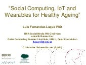 Social Computing, IoT and Wearables for Healthy Ageing