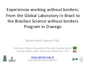 Experiences working without borders: From the Global Laboratory in Brazil to the Brazilian Science without borders Program in Oswego