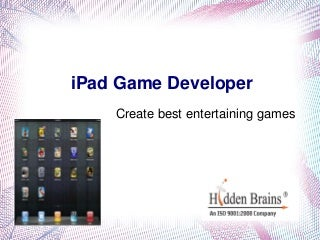 iPad Game Developer - Create best entertaining games