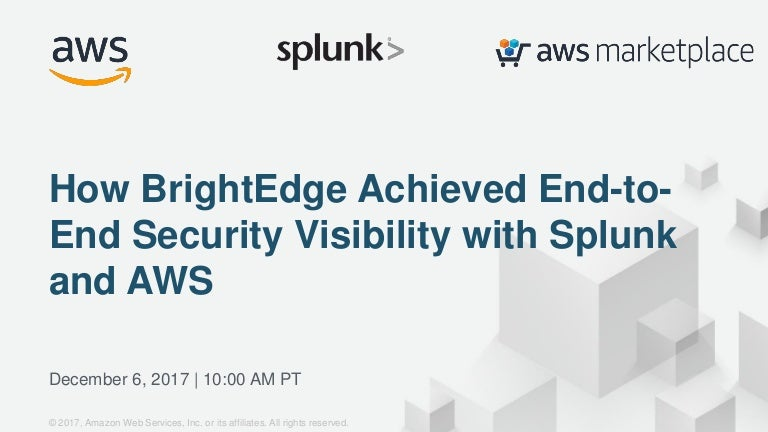 How Brightedge Achieves End To End Security Visibility With Splunk A