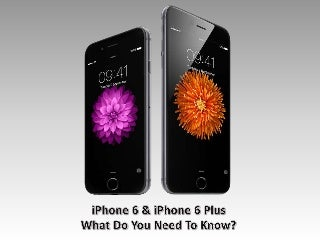 iPhone 6 and iPhone 6 Plus - What Do You Need To Know?