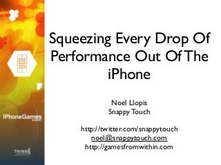 Squeezing Every Drop Of Performance Out Of The iPhone