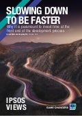 Ipsos Views - Slowing down to be faster