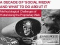 A Decade of 'Social Media' and What to Do About It: Methodological Challenges of Historicising the Proprietary Web