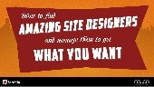 How To Find Amazing Website Designers And Manage Them To Get What You Want