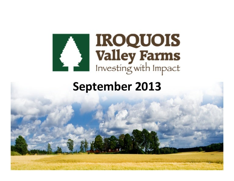 Iroquois Valley Farms Introductory Presentation 2013 09 23
