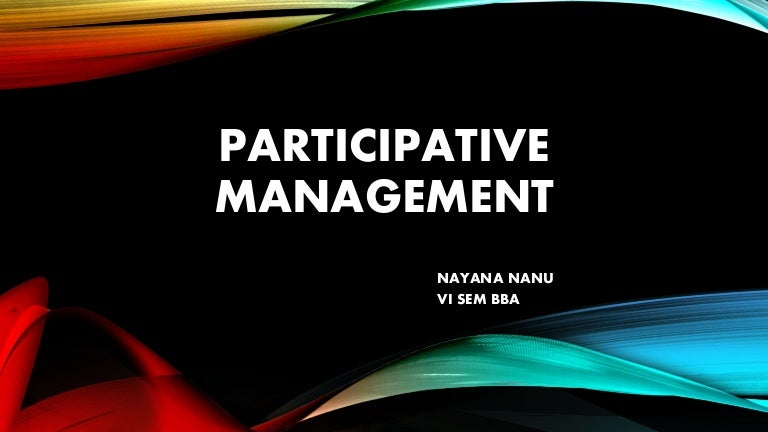 Participative management  A dynamic process for organisational success