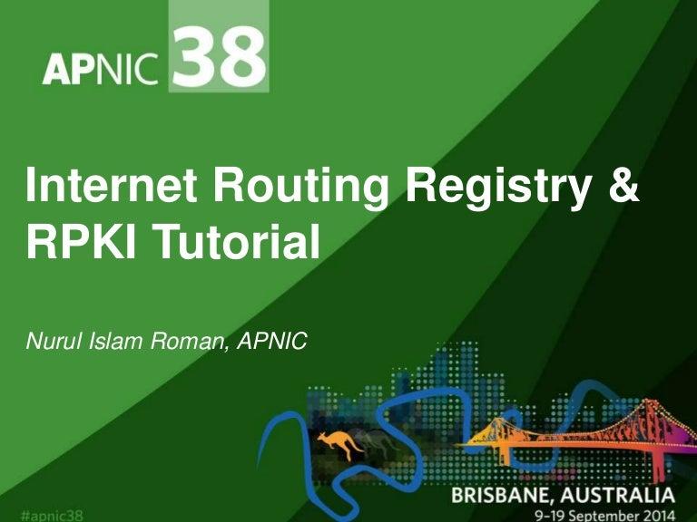 Internet routing registry and rpki tutorial, by nurul islam roman [ap….