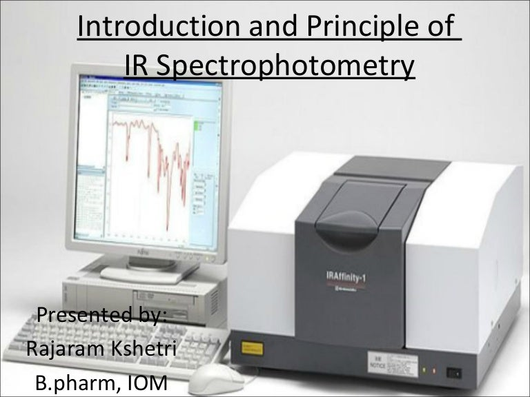 Introduction and Principle of IR spectroscopy