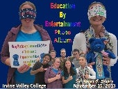 Using Psychology Games & Activities of Yesteryear To Prepare For Our Future Irvine Valley College November 15, 2013 Photo Album