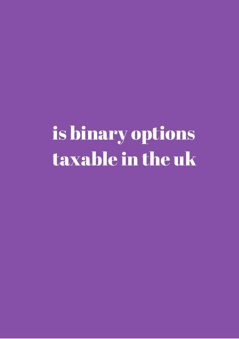 Is binary options taxable in the uk elitesport betting