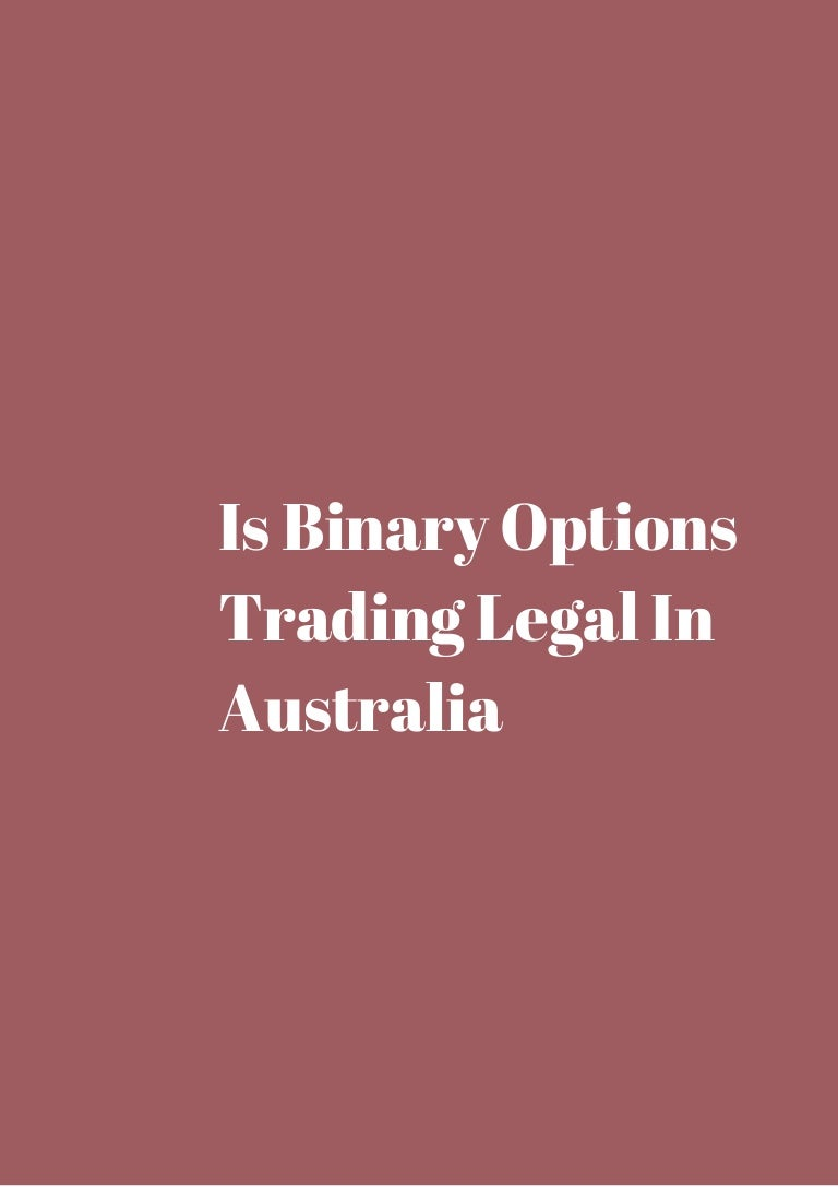 Binary options is it legal
