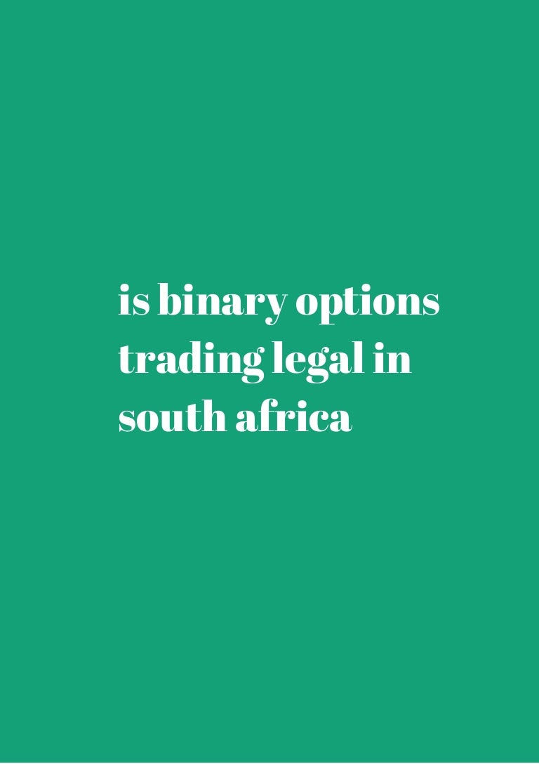 Is binary options trading legal in south africa betting sports uk