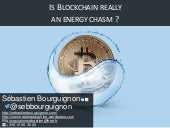 Is blockchain really an energy chasm ?