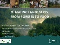 Changing landscapes: From forests to food