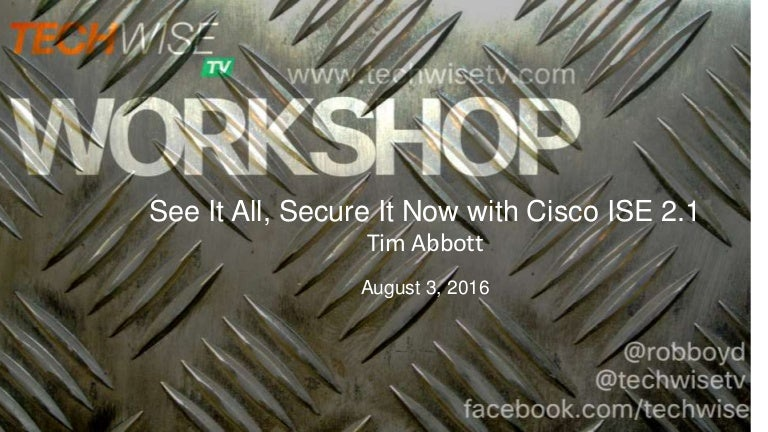 TechWiseTV Workshop: Cisco ISE 2 1 (Identity Services Engine)