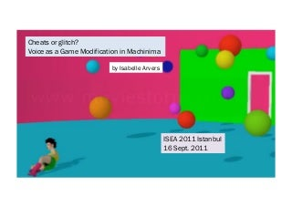Voice as a game modification in Machinima - ISEA 2011 Istanbul