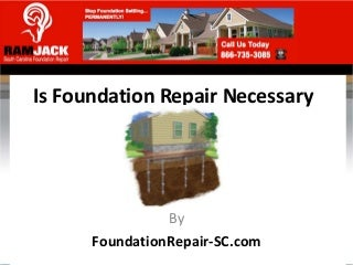 isfoundationrepairnecessary-120604042711