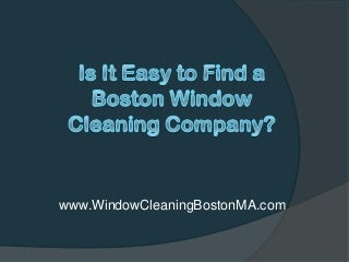 Is It Easy to Find a Boston Window Cleaning Company?