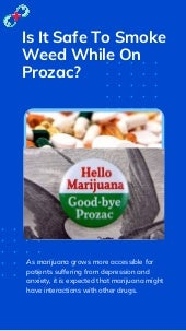 Is it safe to smoke weed while on prozac