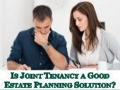 Is Joint Tenancy a Good Estate Planning Solution
