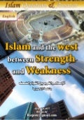 Islam And The West Between Strength And Weakness