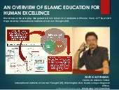 AN OVERVIEW OF ISLAMIC EDUCATION FOR HUMAN EXCELLENCE