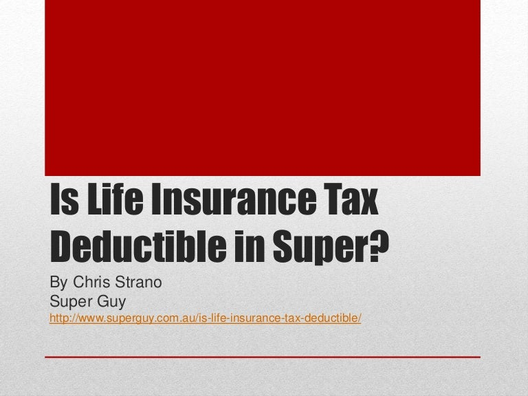 Is life insurance tax deductible in super?