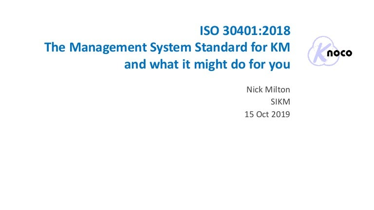 ISO 30401 - The KM Management Systems Standard