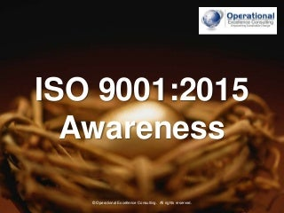 ISO 9001:2015 (QMS) Awareness Training by Operational Excellence Consulting