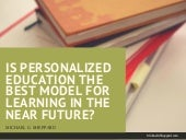 Is Personalized Education the Best Model For Learning in the Near Future? By Michael G. Sheppard