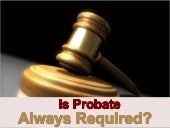 Is Probate Always Required