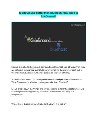 Is SiteGround better than Bluehost? How good is SiteGround?