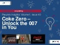 People's Insights Volume 1, Issue 40: Coke Zero - Unlock the 007 in You