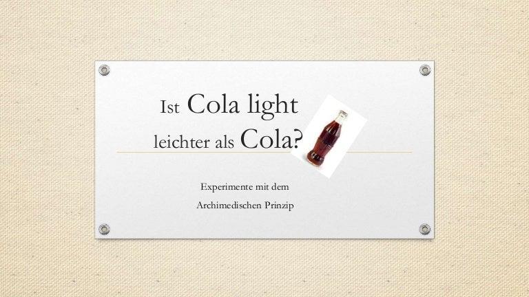 Ist Cola light leichter als Cola - Experimente mit dem Archimedischen…
