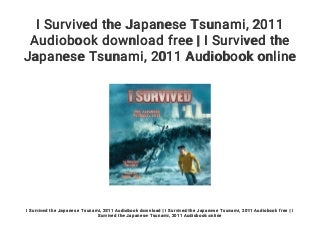 I Survived the Japanese Tsunami. 2011 Audiobook download free - I Survived the Japanese Tsunami. 2011 Audiobook online