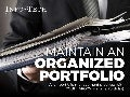 Maintain an Organized Portfolio