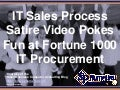 IT Sales Process Satire Video Pokes Fun at Fortune 1000 IT Procurement (Slides)