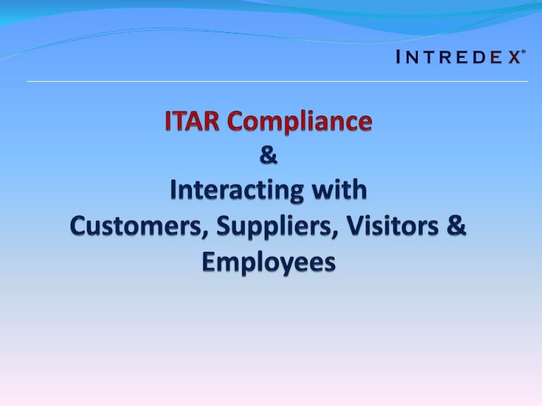 Itar Compliance And Interactions With Customers Suppliers And Visito