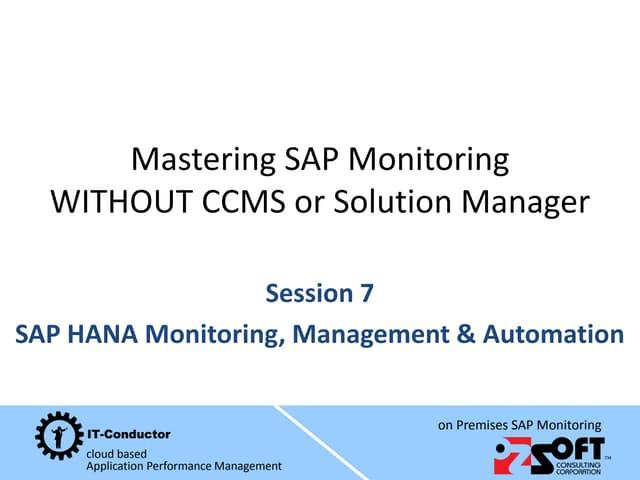 Mastering SAP Monitoring - SAP HANA Monitoring, Management & Automation