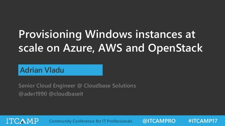 Provisioning Windows instances at scale on Azure, AWS and